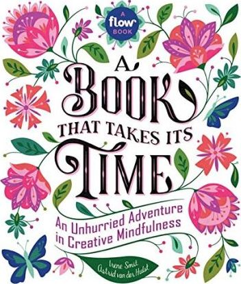 Book Review: The Book That Takes Its Time, An Unhurried Adventure in Mindfulness