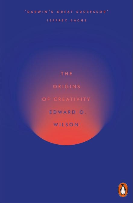 Book Review: The Origins of Creativity by Edward O. Wilson