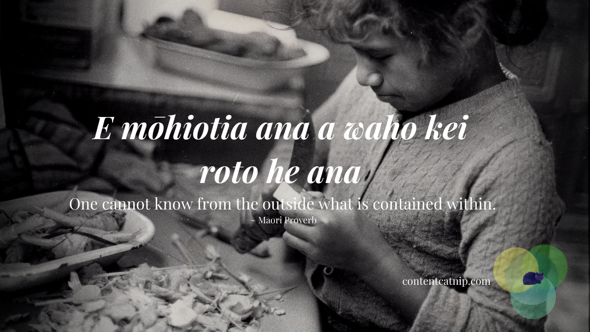 E mōhiotia ana a waho kei roto he ana - One cannot know from the outside what is contained within. ~ Māori Proverb #TeWikioteReoMāori #MāoriLanguageWeek #MahuruMaori