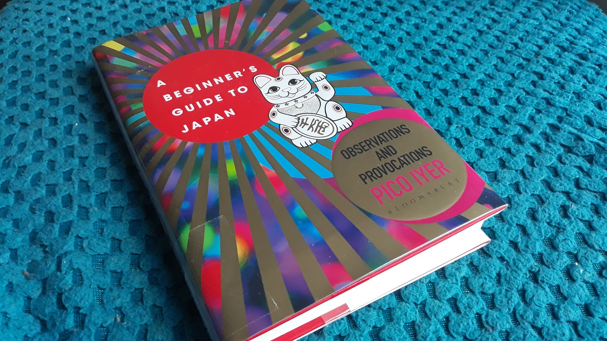 Book Review: A Beginner's Guide to Japan Observations and Provocations by Pico Iyer
