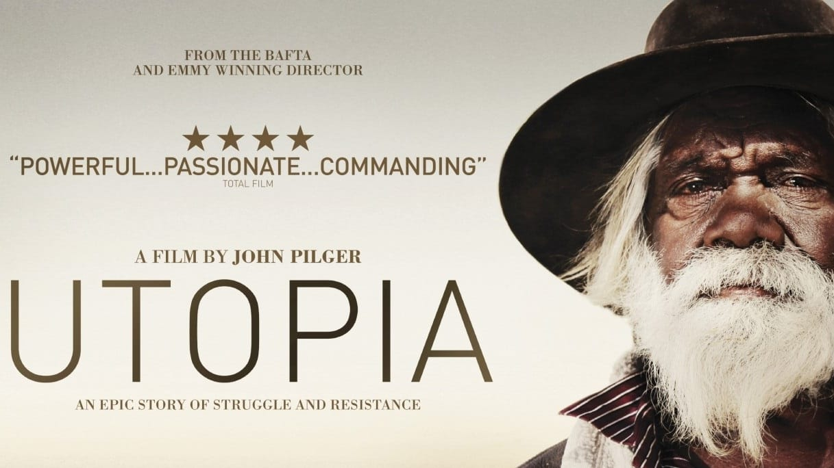 Film Review – Utopia directed by John Pilger