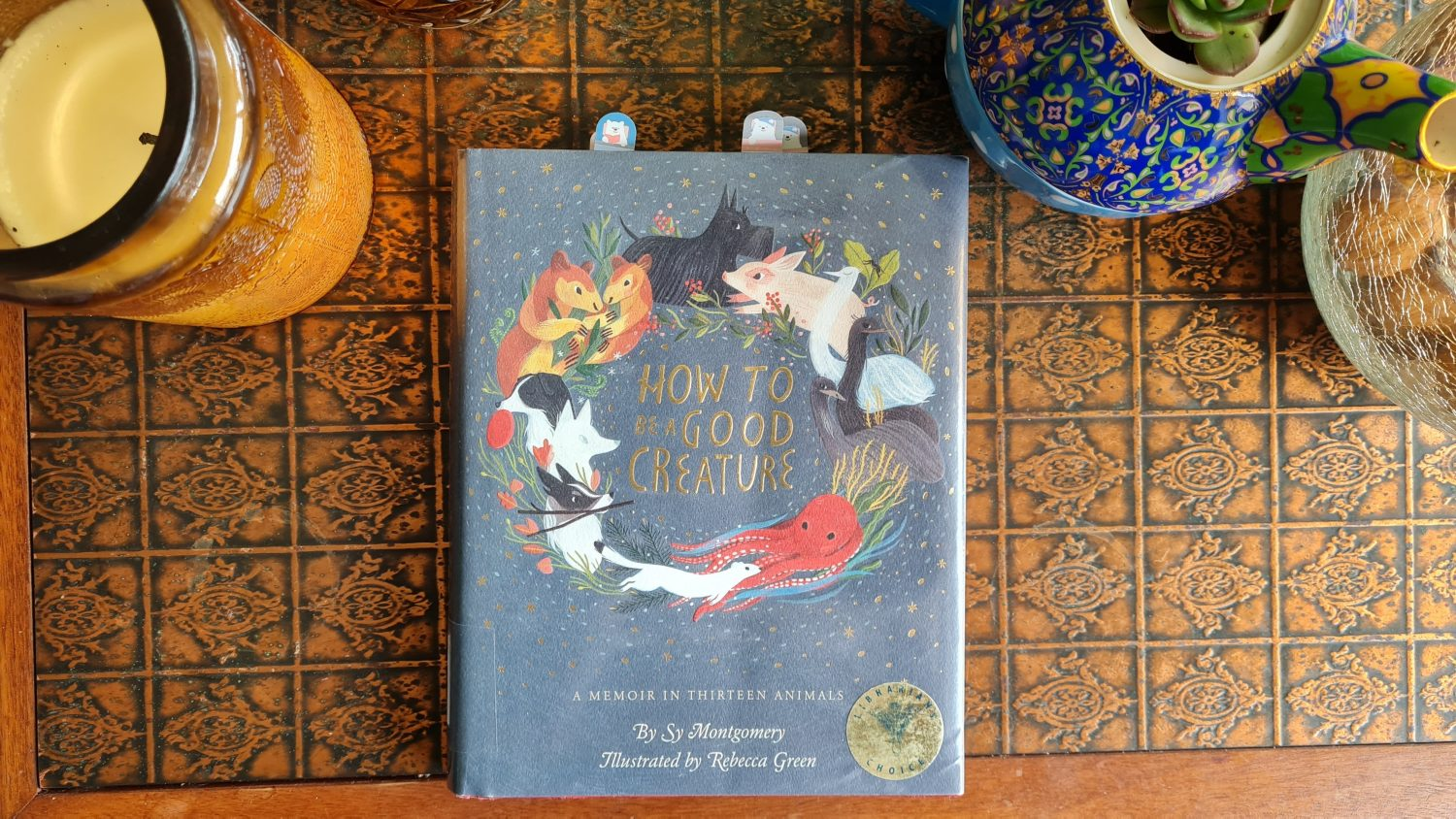 Book Review: How to be A Good Creature: A Memoir in Thirteen Animals by Sy Montgomery