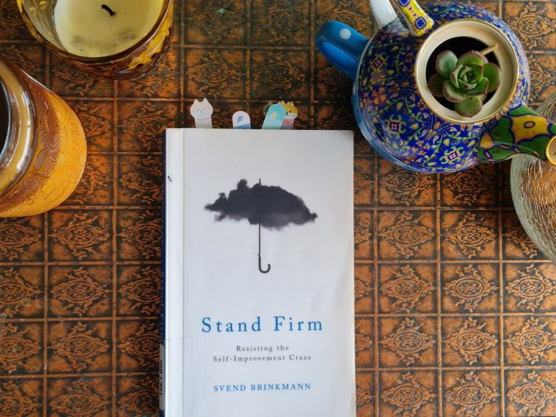 Book Review: Standing Firm: Resisting The Self Improvement Craze by Svend Brinkmann