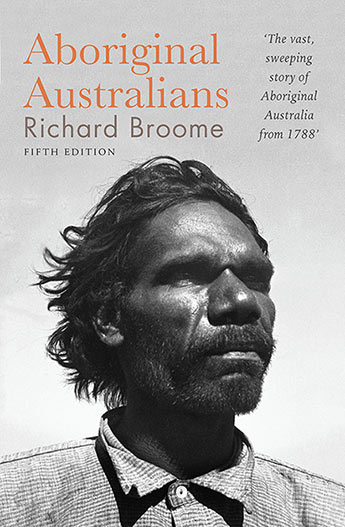 Aboriginal history from a white person's perspective: Aboriginal Australians by Richard Broome