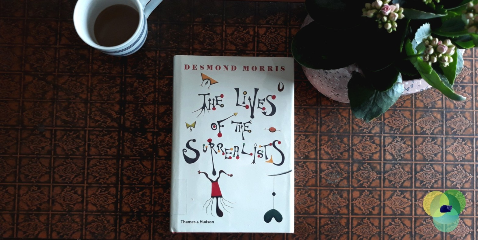 Book Review: The Lives of the Surrealists by Desmond Morris