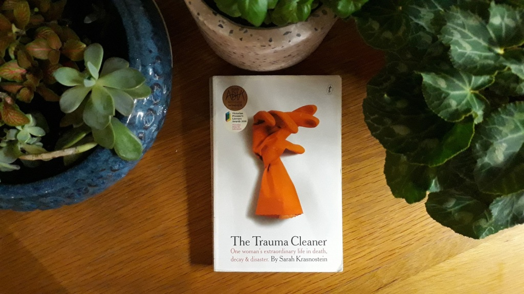 Book Review: The Trauma Cleaner: One woman's extraordinary life in decay and disaster by Sarah Krasnostein