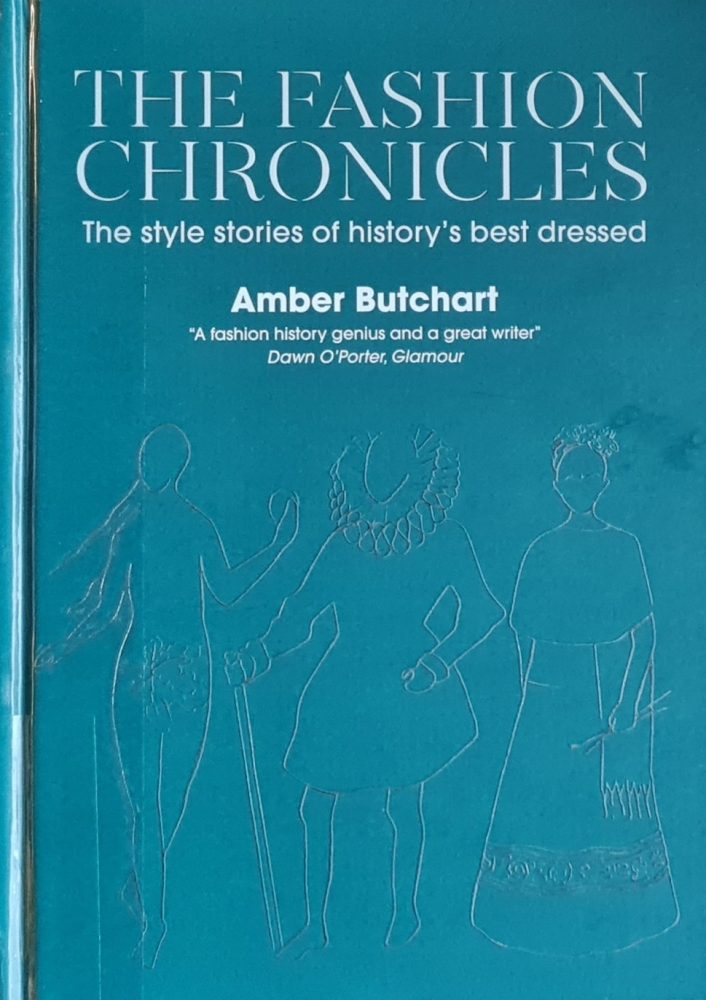Book Review: The Fashion Chronicles: Style Stories of History's Best Dressed by Amber Butchard