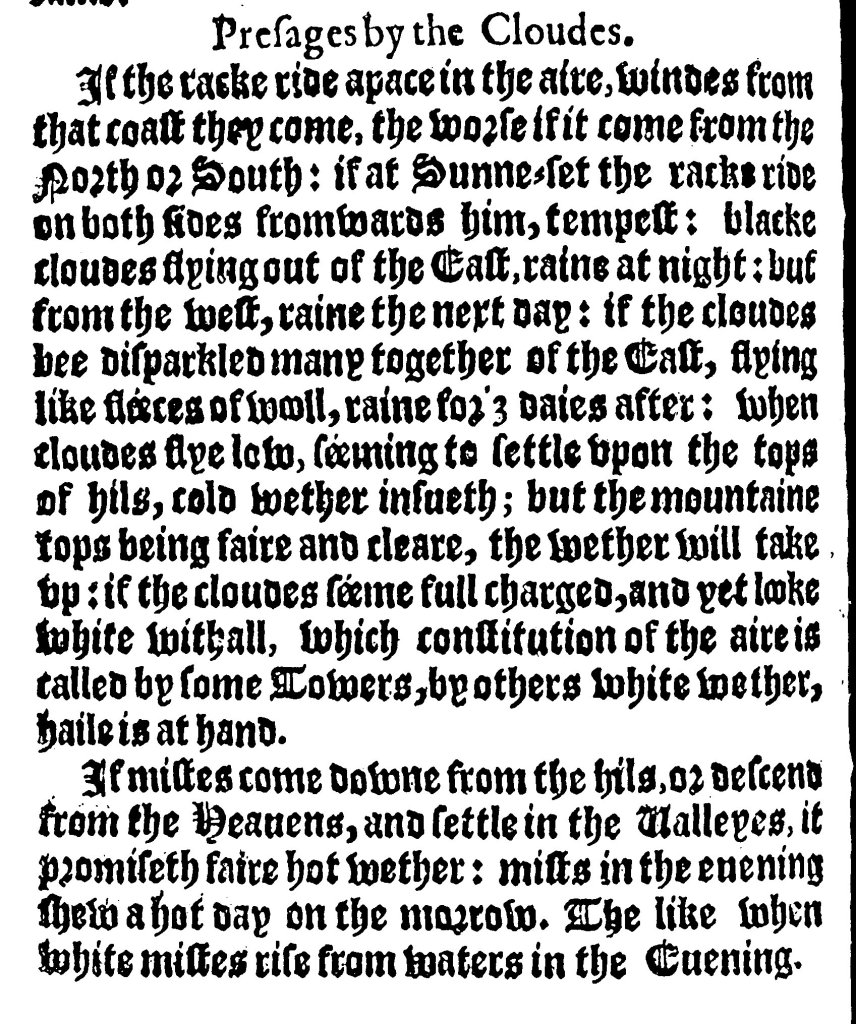 """"""".. if the clouds be disparkled many together, of the east, flying like fleeces of wool: rain for three days after."""" Presages by the clouds in Arthur Hopton's A Concordancy of Yeares (1612)"""