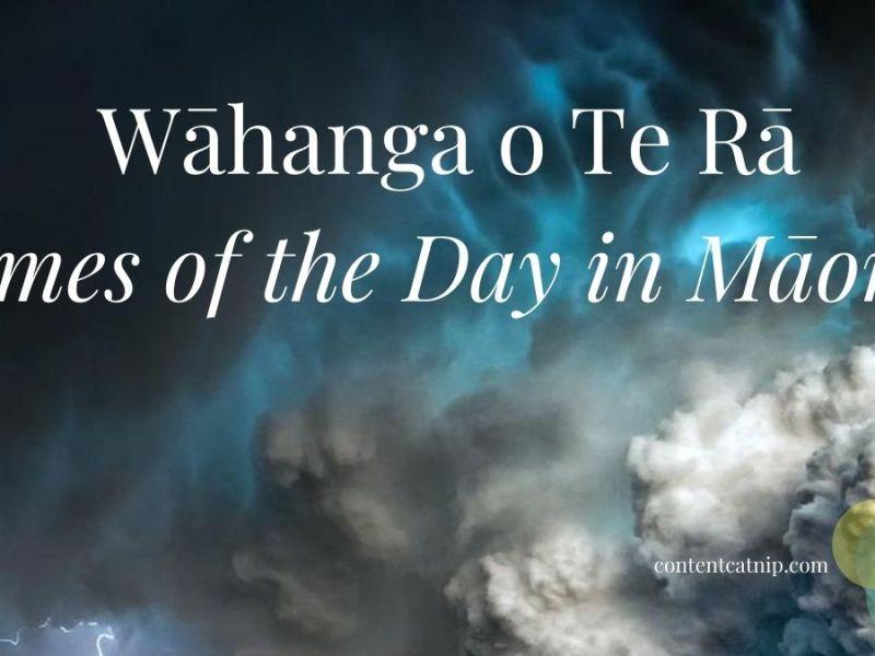 Wāhanga o Te Rā/ Times of the Day in Māori