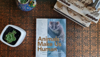 Book Review: Animals Make Us Human: Edited by Leah Kaminsky and Meg Keneally