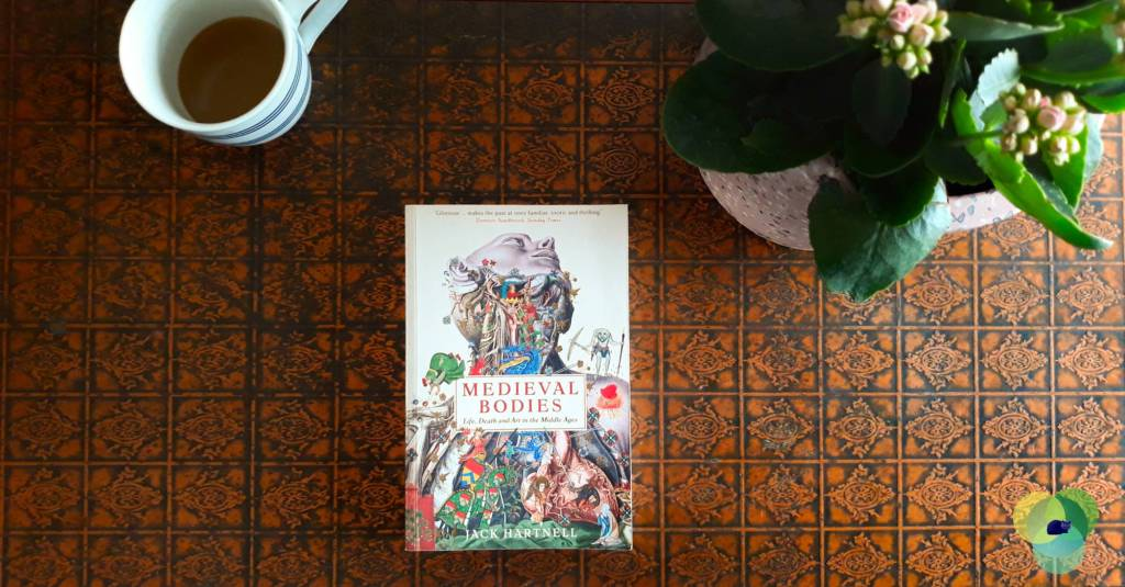 Book Review: Medieval Bodies: Life and Death in the Middle Ages by Jack Hartnell