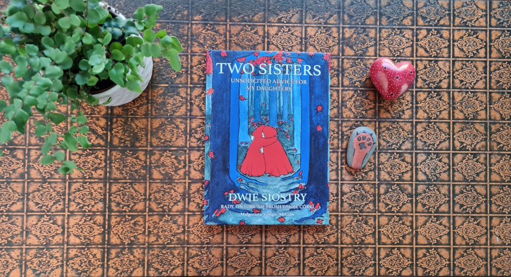 Book Review: Two Sisters: Unsolicited Advice to my Daughters by Małgorzata 'Googie' McCabe
